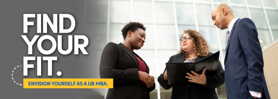 Find your fit. Envision yourself as a UB MBA.