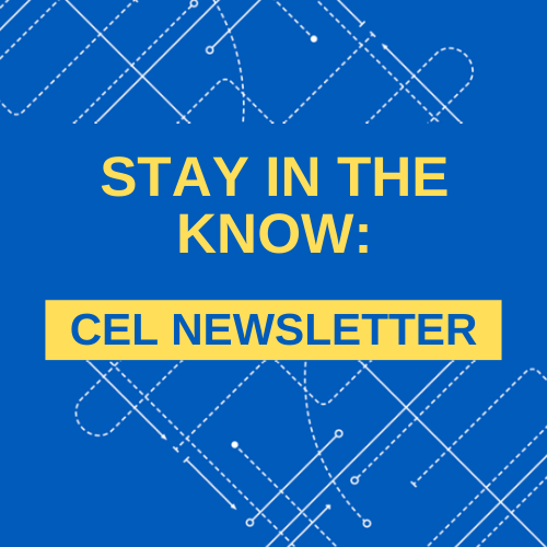 Stay in the Know: Sign up for the CEL Newsletter.