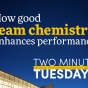 Two Minute Tuesdays YouTube video highlighting School of Management faculty research on team chemistry.