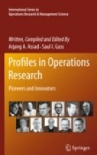 """Profiles in Operations Research: Pioneers and Innovators"" (July 2011, Springer Press)"