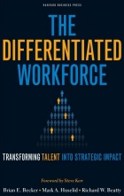"""The Differentiated Workforce: Transforming Talent Into Strategic Impact.""."